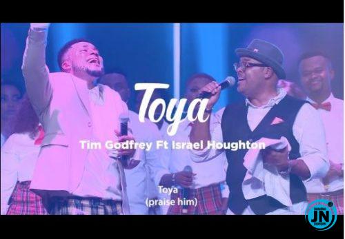 Tim Godfrey – Toya Ft. Israel Houghton